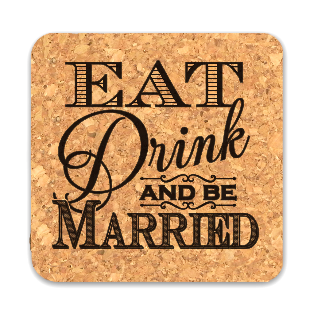 Wedding Cork Coaster: Eat Drink And Be Married Square Cork Coaster Wedding