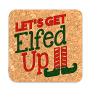 Let's Get Elfed Up Square Cork Coasters (Set of 4)